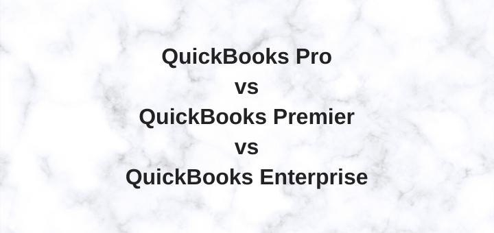 QuickBooks Pro vs Premier vs Enterprise